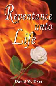 """Repentance Unto Life"" book by David Dyer"
