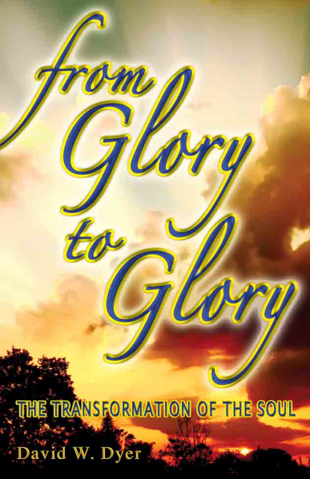 From Glory to Glory, book by David W. Dyer